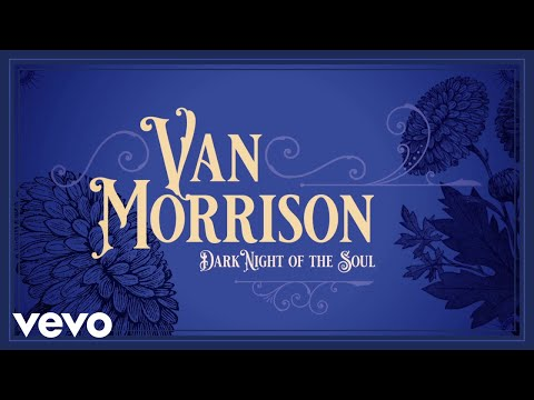 Van Morrison - Dark Night Of The Soul (Audio)