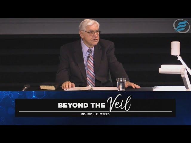 09/22/2021  |  Beyond the Veil  |  Bishop J. E. Myers
