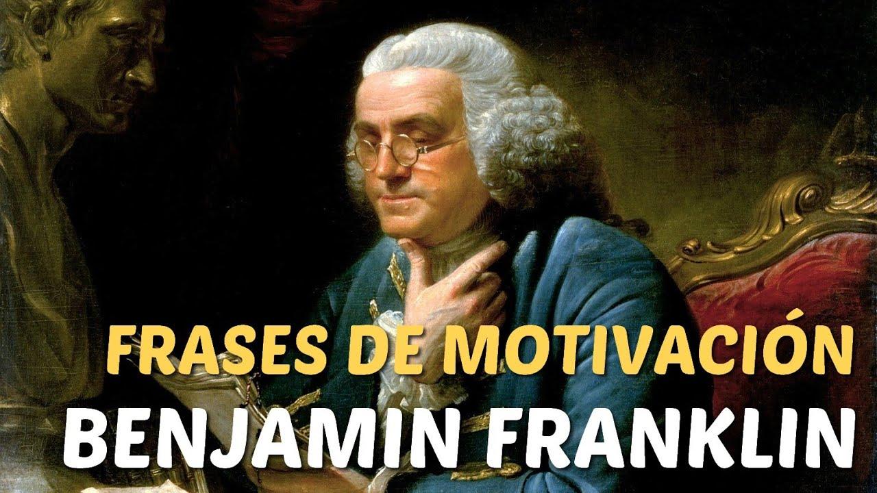 Frases De Motivacion Benjamin Franklin