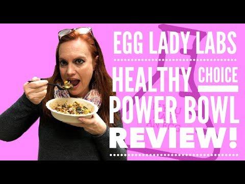 egg-lady-lab-test-#1:-healthy-choice-power-bowls!
