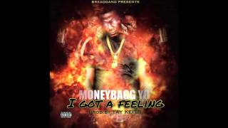 "MoneyBaggYo ""I Got A Feeling"" ProD By TaY Keith"