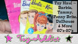 Vintage Toy Haul Barbie, Tammy, Penny Brite, Dollhouse 60's-80's Toy-Addict
