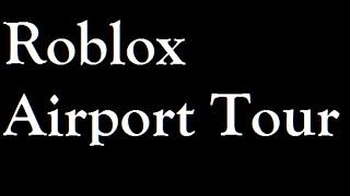 Roblox International Airport tour!