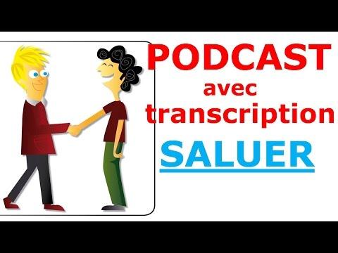 Apprendre le français. Podcast + transcription. Saluer en français (Niv. A1)