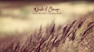 'Winds of Change' Lyric Video | Stacey McNeill & Jonathan Smith