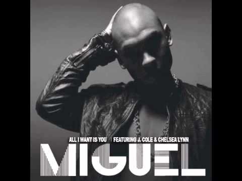 Miguel - All I Want Is You (Remix) - Feat J.Cole  & Chelsea Lynn