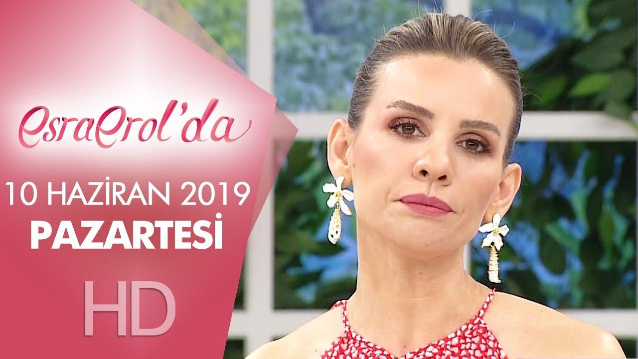 Esra Erol'da 10 Haziran 2019 | Pazartesi