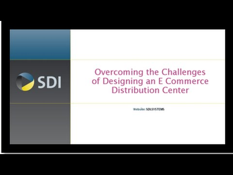 SDI - Overcoming the Challenges of Designing an E Commerce Distribution Center