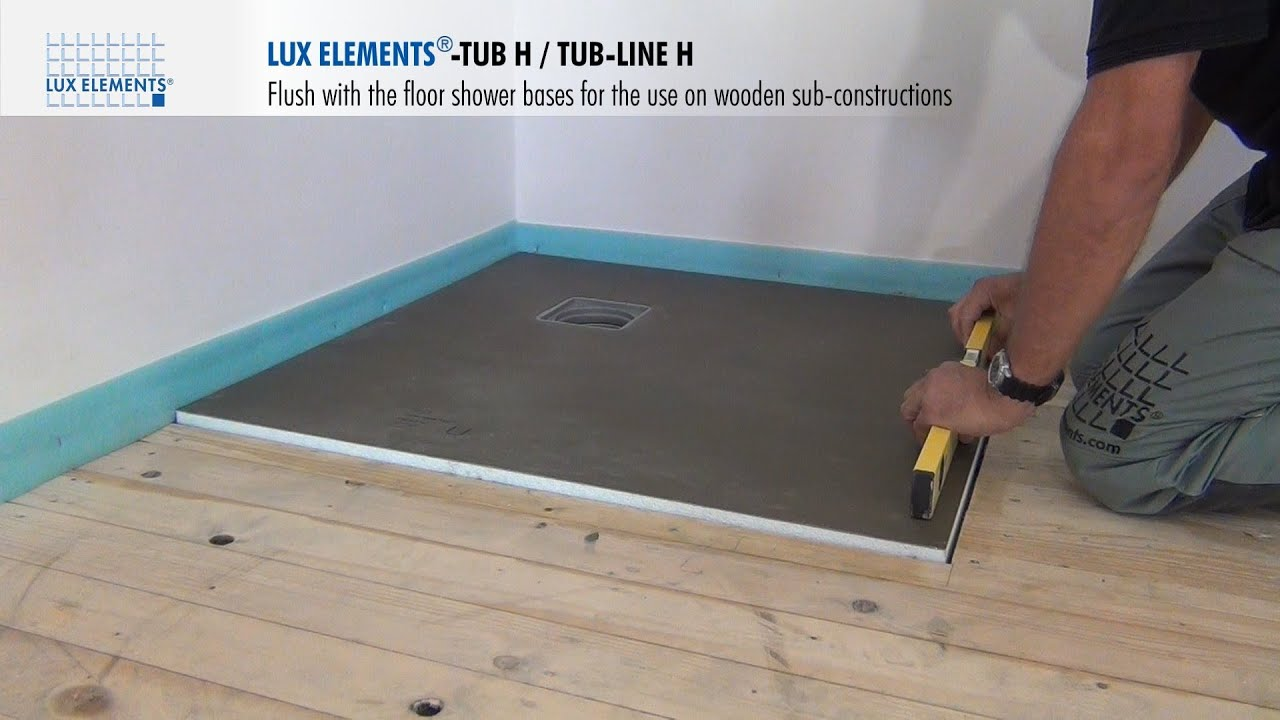 lux elements installation flush with the floor shower bases tub h on wooden floors youtube. Black Bedroom Furniture Sets. Home Design Ideas