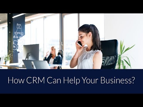 How CRM can Help your Business? | Getting Started with Dynamics 365 CRM