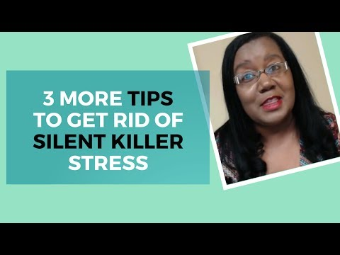3 More Tips to Get Rid of Silent Killer Stress