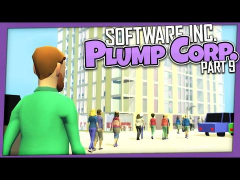 Software Inc. - Plump Corp | Part 9