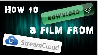 How to download a film from StreamCloud (for FREE and in 15 min.)