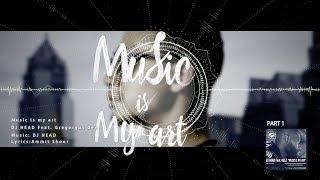 Music Is My Art (DJ Head Megamix) - DJ Head Feat. Geez