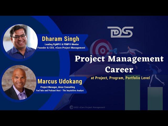 Project Management Career - At Project, Program & Portfolio Level | Dharam Singh | Marcus Udokang