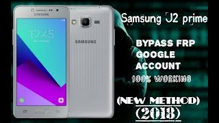 HOW TO BYPASS FRP GOOGLE ACCOUNT IN SAMSUNG J2 PRIME (2018)