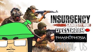 Insurgency Sandstorm Livestream Test Then Among Us and Phasmophobia with Friends