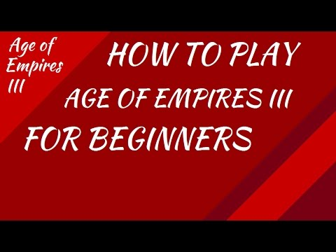 How to for Beginners! AoE III