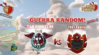 🔵GUERRA RANDOM/ TEAM WINNERS BR VS THE LEGACY- CLASH OF CLANS pt2