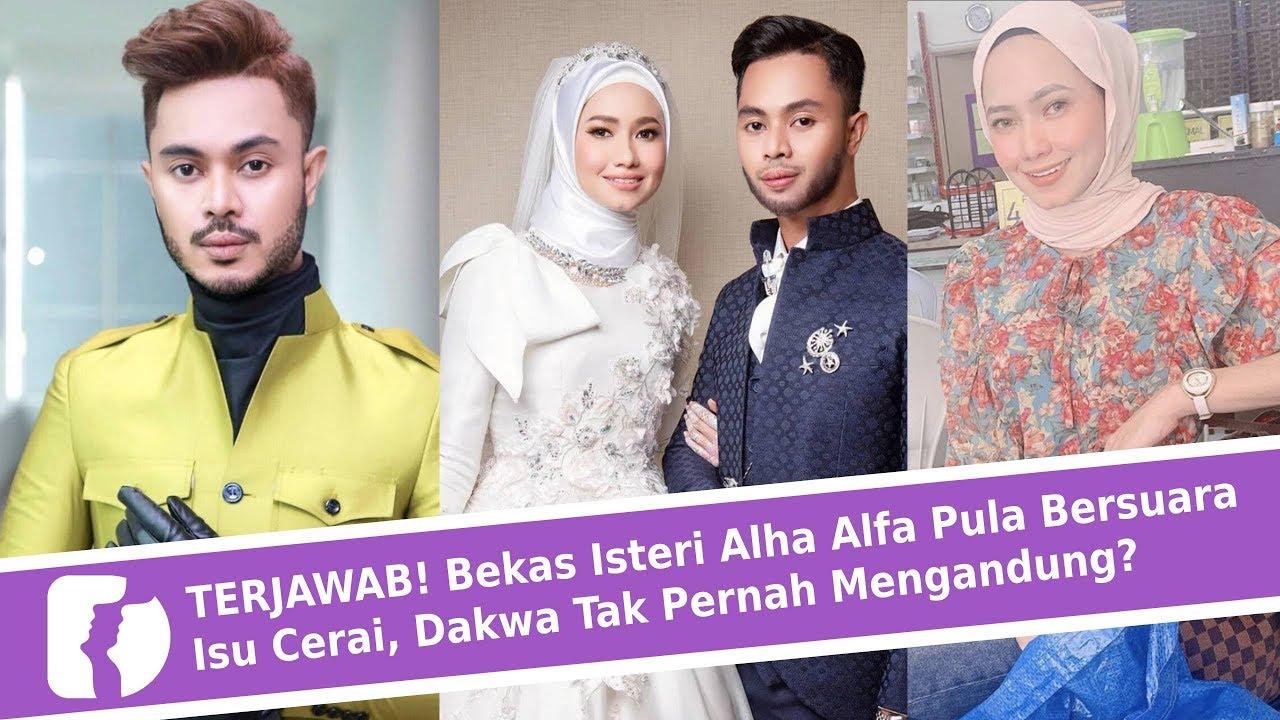 Terjawab Bekas Isteri Alha Alfa Pula Bersuara Isu Cerai Dakwa Tak Pernah Mengandung Youtube