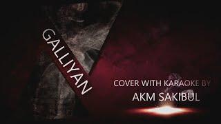 Galliyan(Hindi Song) By Sakibul (Cover with karaoke)