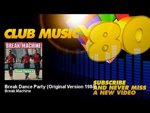 Break Machine - Break Dance Party - Original Version 1984