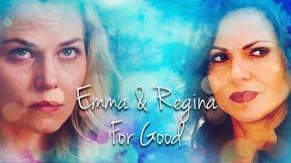 Emma and Regina - For Good