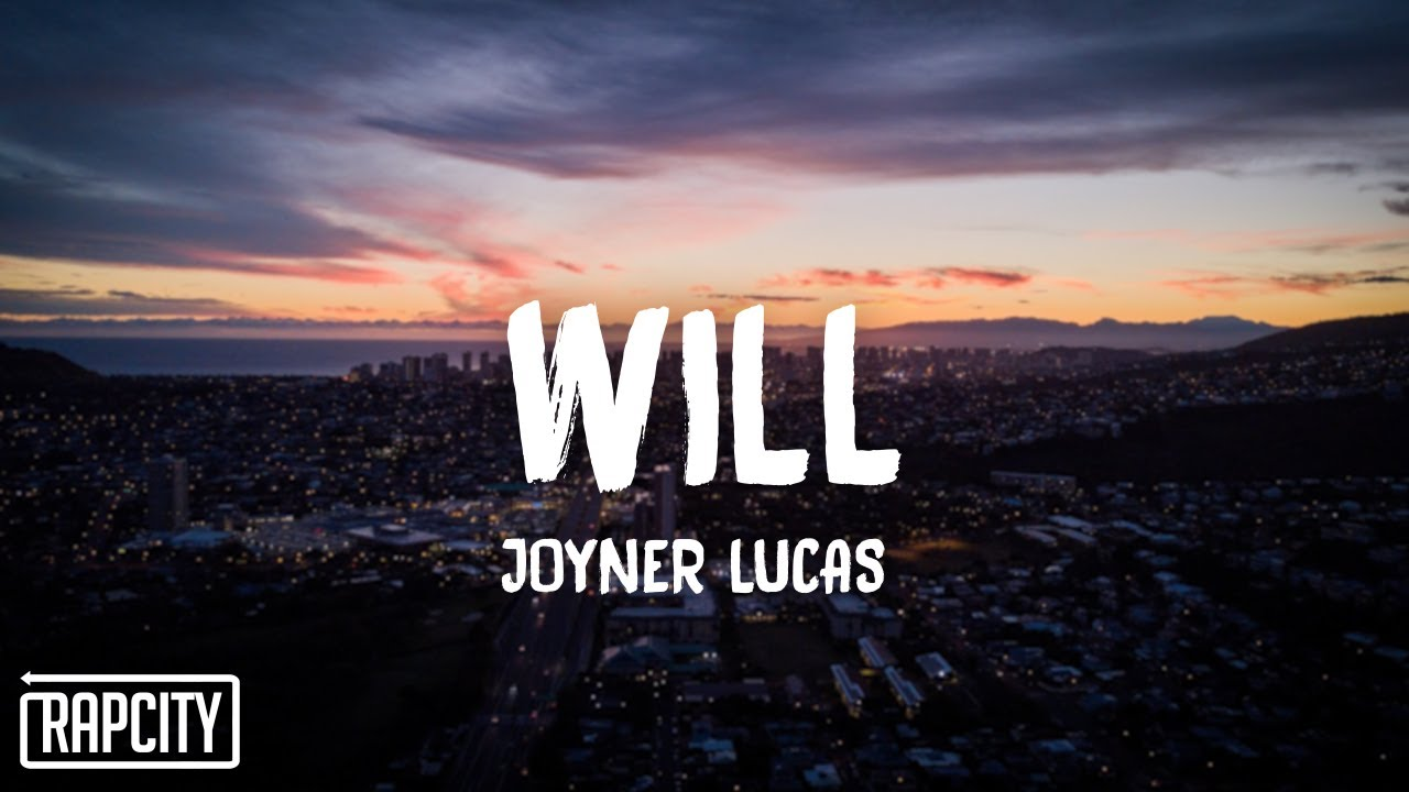 Joyner Lucas - Will (Lyrics) #1