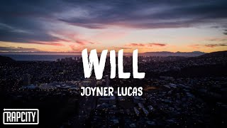 Joyner Lucas - Will (Lyrics)