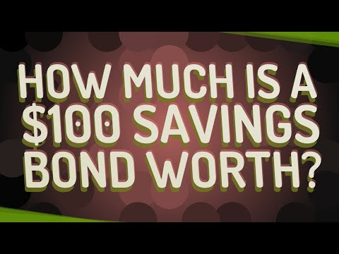 How Much Is A $100 Savings Bond Worth?
