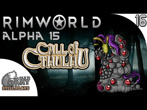 Rimworld Alpha 15 The Call of Cthulhu | Industrial Age Mod, Deep Drillin Done | Ep 16 | Gameplay