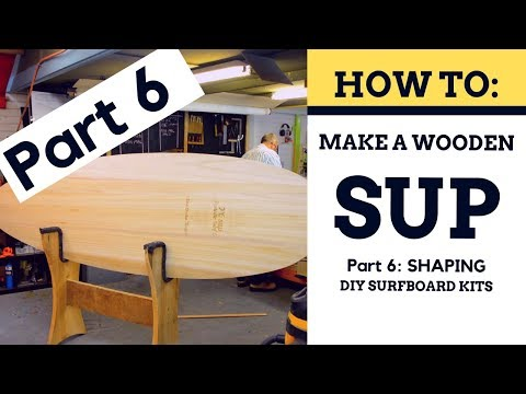 How To Build A Wooden SUP - SHAPING [Part 6]