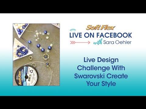 Soft Flex® Live Design Challenge with Swarovski Create Your Style!  (Facebook Live - 5/11/17)