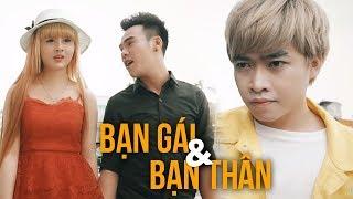 Phim Ngắn 2018 | Bạn Gái & Bạn Thân - Hài Việt Hay Nhất 2018