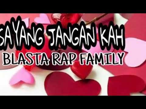 Blasta rap family SAYANG JANGAN KAH