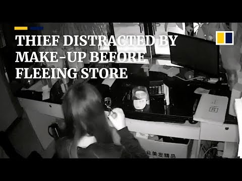 Thief distracted by make-up before fleeing store in China with cash