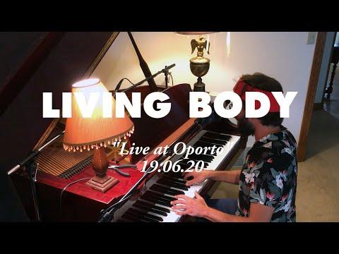 "LIVING BODY - ""VIRTUAL HOUSE GIG #3 W/ OPORTO"" - 19/6/20"