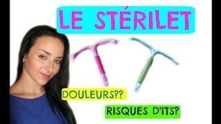 Le Stérilet(La pose,Douleurs,Avantages)