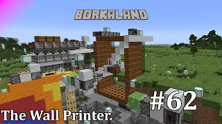 Borkaland #62  The Wall Printer. (Minecraft 1.16 Survival Let's Play)