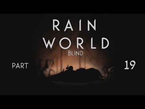 Rain World |Part 19 Blind| -Starving to Death-