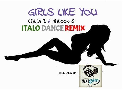 Maroon 5 & Cardi B - Girls like you ( ITALO DANCE remix )