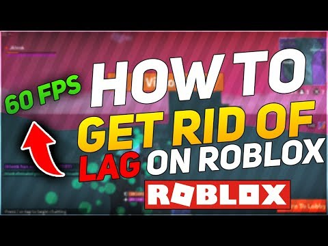 How To Get Rid Of Lag On Roblox 2020 Best Way Working Youtube