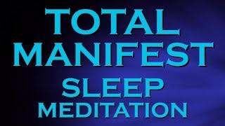 ULTIMATE MANIFEST Sleep Meditation ~ MANIFEST Wealth Health and Happiness