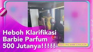 HUT BROWNIS - Heboh Klarifikasi Barbie Parfum 500 Jutanya!!!!!
