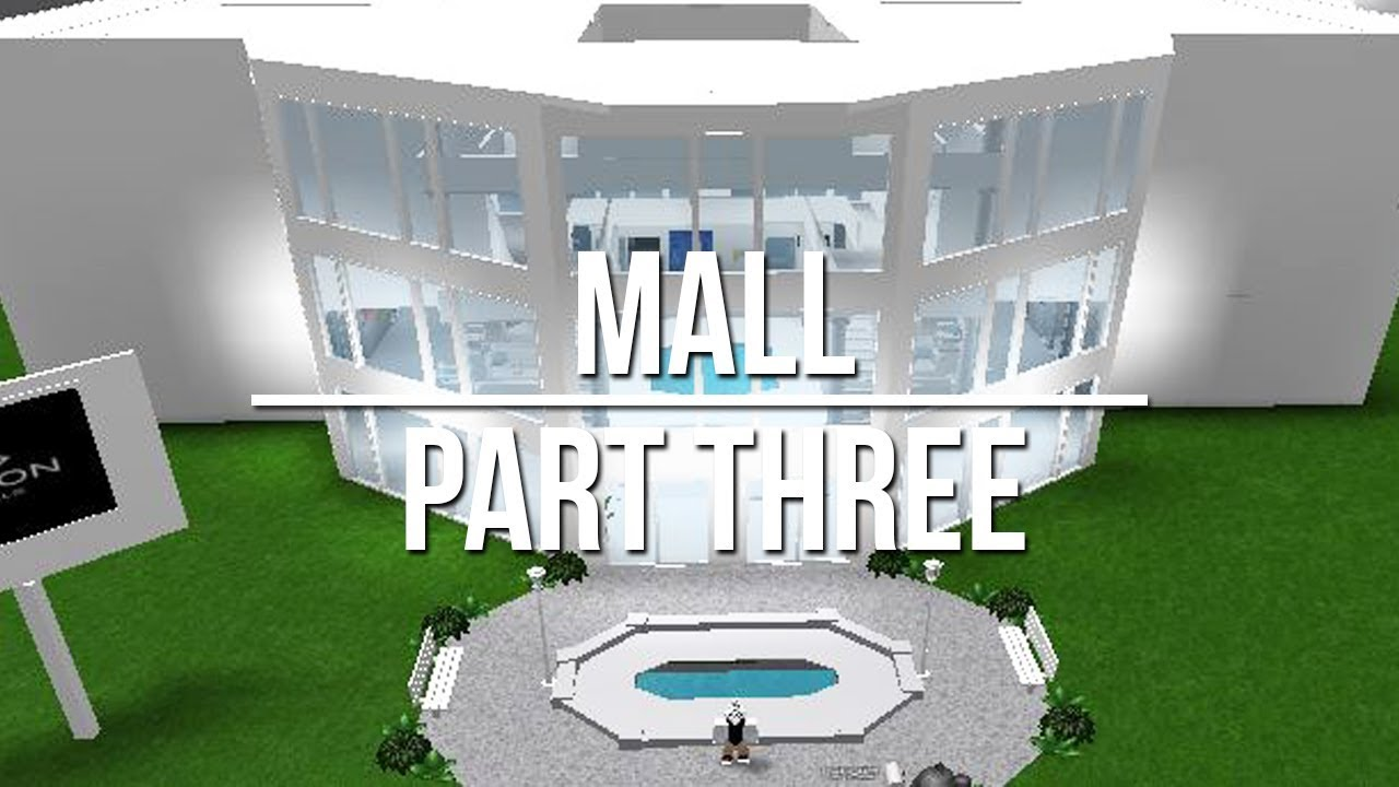 Roblox Welcome To Bloxburg Mall Part Three 240k Youtube
