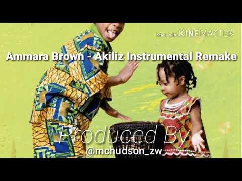 Ammara Brown - Akiliz (Dj Tamuka) Instrumental Remake [Prod. By McHudson]