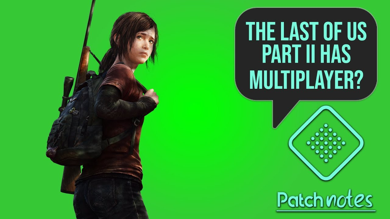 The Last Of Us 2 Multiplayer, Fallout 76 Concerns | Patch Notes
