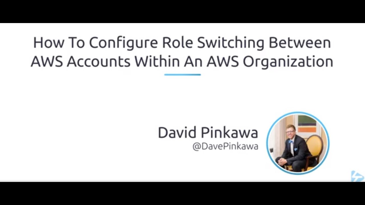 How To Configure Role Switching Between AWS Accounts Within An AWS  Organization