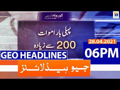 Geo Headlines 06 PM | 28th April 2021