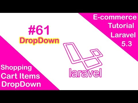 Drop-down Shopping Cart items ||  E-commerce in Laravel 5.3 - Part 61